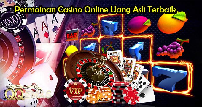 Permainan Casino Online Uang Asli Terbaik