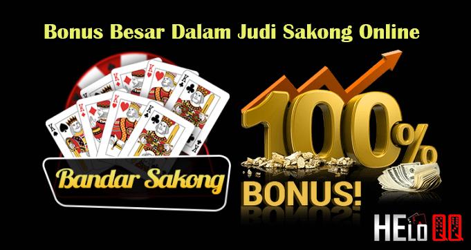 Bonus Besar Dalam Judi Sakong Online